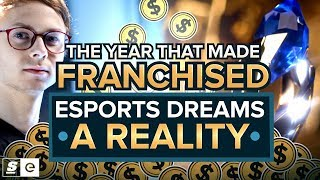 How 2018 changed esports: The year that made franchising dreams a reality