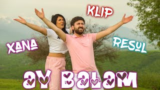 Resul Abbasov ft. Xana - Ay Balam (Meyxana) ( Music ) (2019)