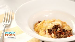 Cheddar-topped Shepherd's Pie - Everyday Food With Sarah Carey