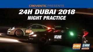 Hankook 24H Dubai 2018 - Night Practice