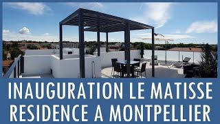 Inauguration Résidence Le Matisse   Montpellier