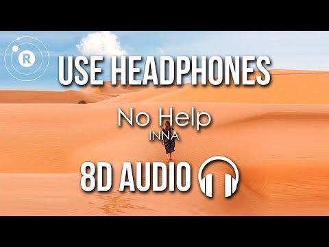 INNA - No Help (8D AUDIO)