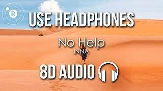 INNA - No Help (8D AUDIO) Video