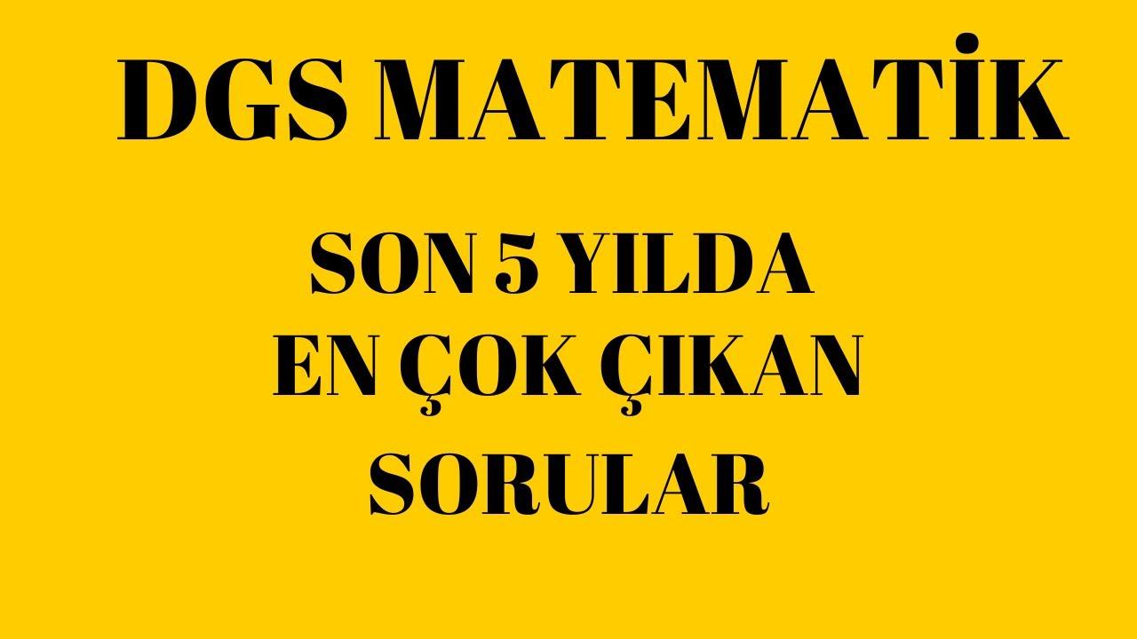 DGS MATEMATİK/ SON 5 YILDA EN ÇOK ÇIKAN SORULAR
