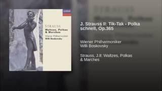 J. Strauss II: Tik-Tak - Polka schnell, Op.365