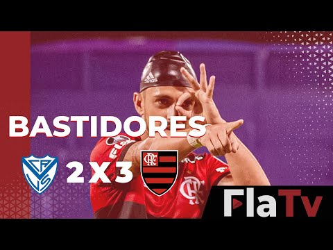 Bastidores Vélez Sarsfield 2 X 3 Flamengo