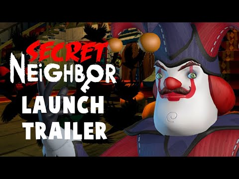 Secret Neighbor - Launch Trailer | Xbox  & Steam
