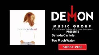 Watch Belinda Carlisle Too Much Water video