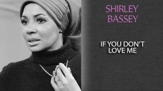 'SHIRLEY BASSEY - IF YOU DON''T LOVE ME'