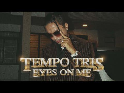Tempo Tris - EYES ON ME (Lyrics Video)