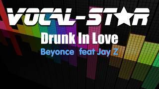Beyonce feat Jay Z - Drunk In Love (Karaoke Version) with Lyrics HD Vocal-Star Karaoke