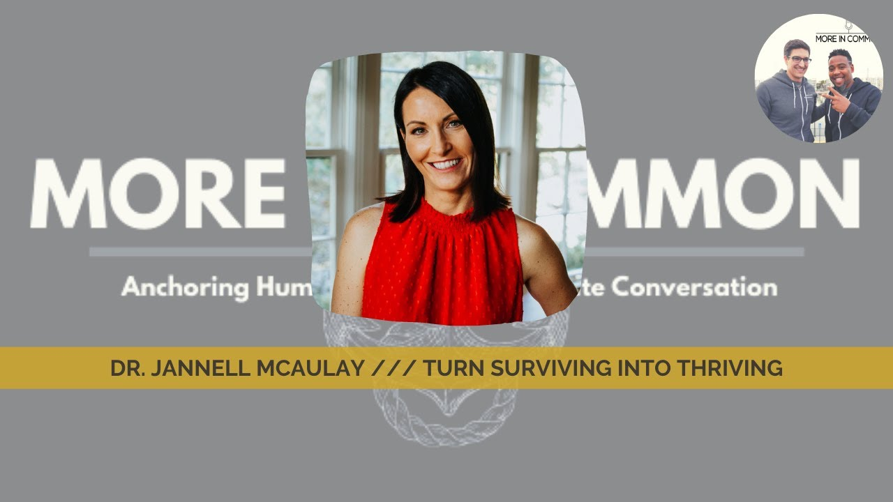 Dr. Jannell MacAulay /// Turn Surviving into Thriving/// Season5:E123