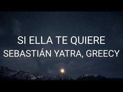 Sebástian Yatra, Greecy – Si ella te quiere (Letra)