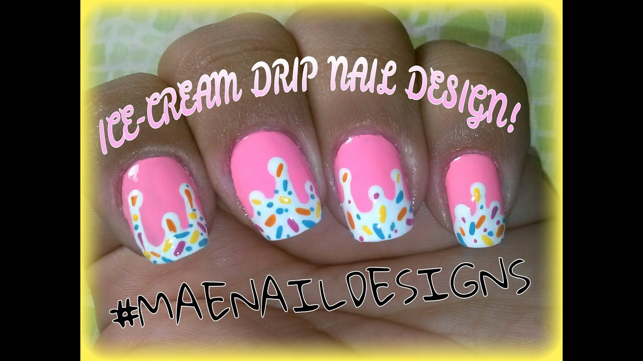 Easynailart10 Ice Cream Drip Nail Design Maenaildesigns Youtube