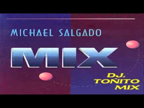 MICHAEL SALGADO  MIX....  (COMPLETO)