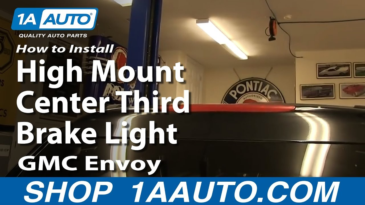 how to install replace high mount center third brake light gmc envoy and xl xuv [ 1920 x 1080 Pixel ]