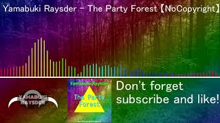 Yamabuki Raysder   The Party Forest 【No Copyright Music】【Download Free】