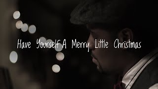 """Have Yourself a Merry Little Christmas"" - Sons of Serendip"