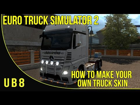 ETS2 - How To make Your Own Truck Skin - Tutorial