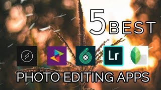 5 BEST PHOTO EDITING APP | PHOTO EDITING APPS 2019
