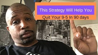 30 Day Success Formula- Quit Your 9-5  Within The Next 90 Days with This Strategy
