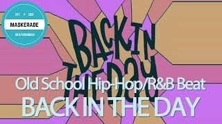 Download Old School Hip-Hop/R&B Instrumental Beat | BACK IN THE DAY MP3 song and Music Video