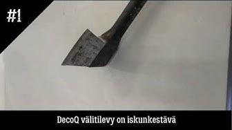 DecoQ välitilalevy on iskunkestävä
