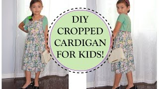 DIY CROPPED CARDIGAN for KIDS