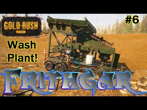 Let's Play Gold Rush The Game #6: Wash Plant!