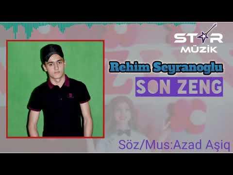 Rehım Seyranoglu --SON ZENG 2019