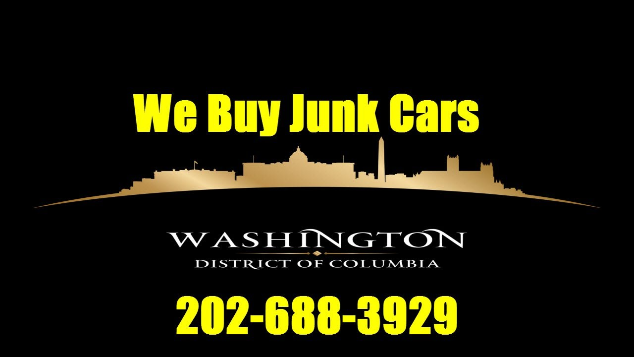 We Buy Junk Cars Washington DC Call 202-688-3929 - Cash For Junk ...