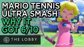 Why Mario Tennis: Ultra Smash Got 6/10 - The Lobby