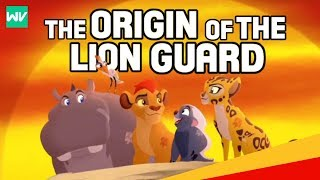 The Origin of The Lion Guard! - Their Absence from The Lion King Explained