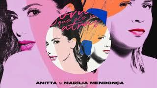 Baixar Anitta & Marília Mendonça - Some que ele vem atrás (audio)