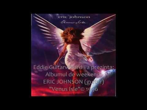 """ERIC JOHNSON - """"Venus Isle """" album © 1996"""