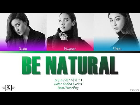 """S.E.S - """"Be Natural"""" Lyrics [Color Coded Han/Rom/Eng]"""