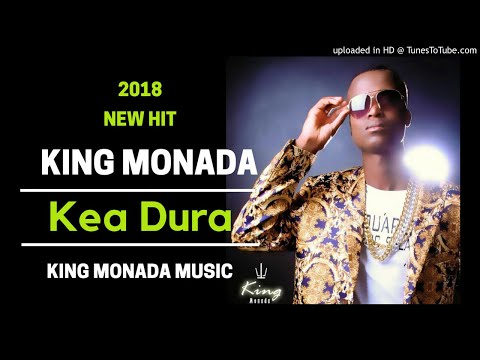 King Monada Kea Dura | New Hit 2018|