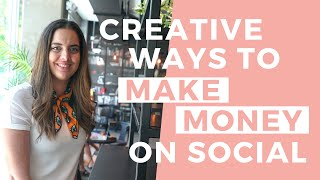 Creative Ways to Monetize Your Social Media Following