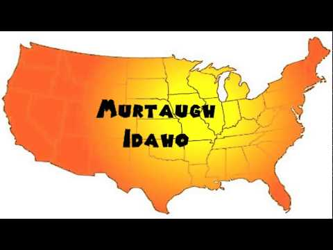 How to Say or Pronounce USA Cities — Murtaugh, Idaho