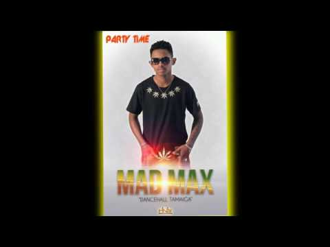 MAD MAX II party time II PNS PRODUCTION (Moskato Riddim )