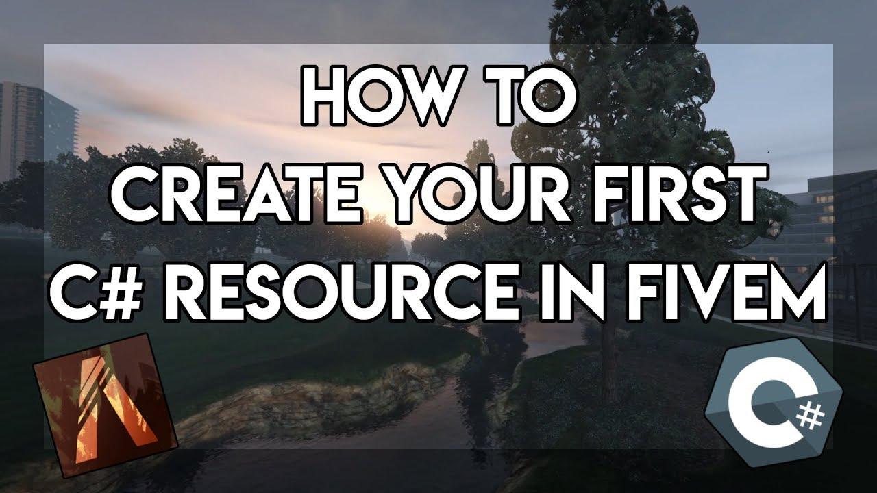 FiveM Dev Tutorial: Creating Your First Resource in C# - Episode 1