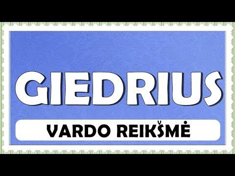 VARDAS GIEDRIUS- REIKŠMĖ, KILMĖ, HOROSKOPAS