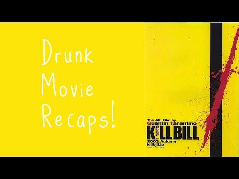 Drunk Movie Recap Ep 1 - Kill Bill Vol. 1