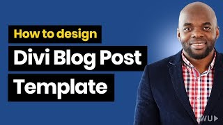 Divi Blog Post Template - Design your own Divi Blog Post Template