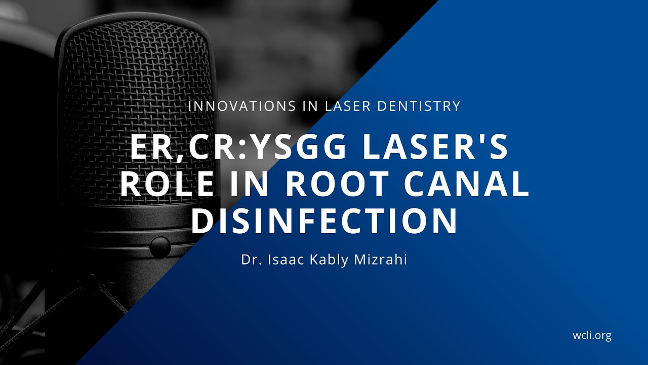 Download ER,CR:YSGG Laser's Role in Root Canal Disinfection