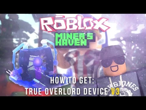 Miners Haven: How to get True Overlord Device v3