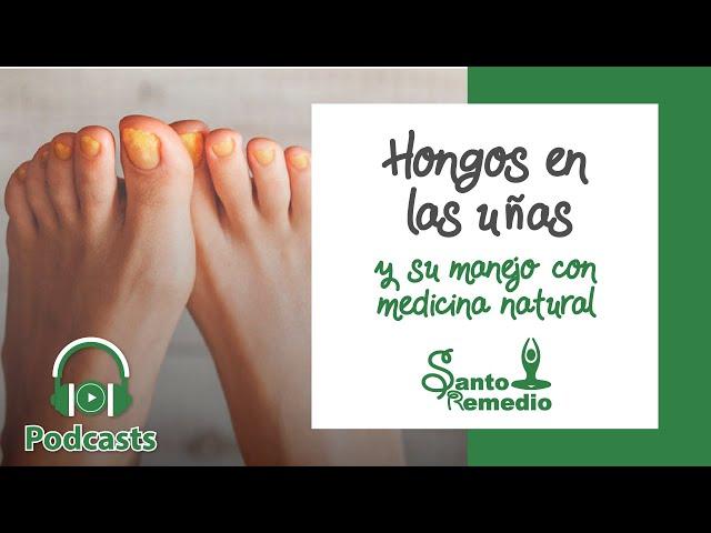 Hongos en uñas y su manejo con medicina natural - Santo Remedio Panamá.