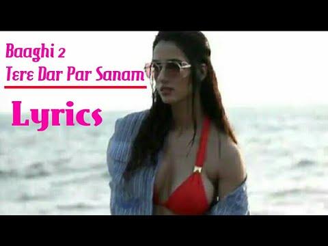 Baaghi 2 : Tere Dar Par Sanam Lyrics Video Song | Tiger Shroff, Disha Patani | Baaghi 2 Video Song 2