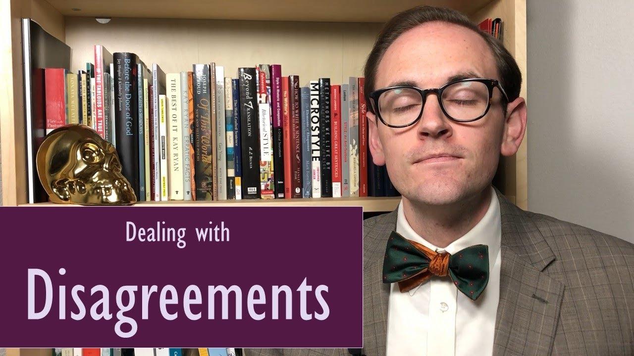 Argue Better | Dealing with Disagreement (YouTube Script)
