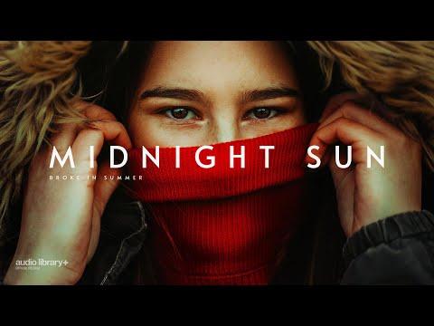 Midnight Sun - Broke In Summer [Audio Library Release]